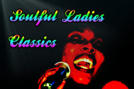 SOULFUL LADIES CLASSICS                                                                                                                                                                                                                                                                                                           WED 8PM-10PM EST