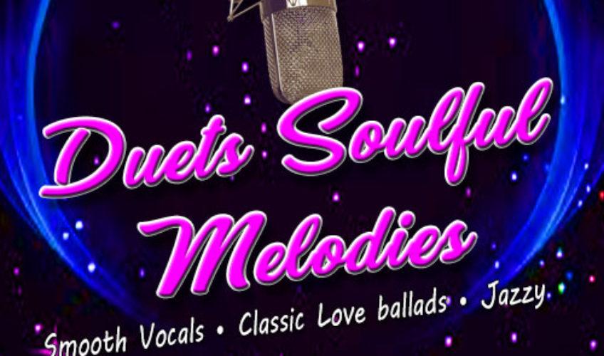 Duets Soulful Melodies WED & SUN 6PM-8PM EST