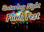 Saturday Night Funk Fest SAT 6PM-11PM